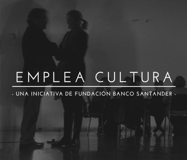 Elegidos por Emplea Cultura, de la Fundación Banco Santander